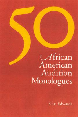 50 African American Audition Monologues By Edwards, Gus